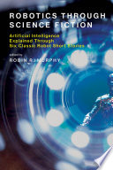 Robotics Through Science Fiction Book PDF