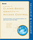 A Guide to Claims Based Identity and Access Control