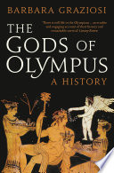 The Gods of Olympus: A History by Barbara Graziosi