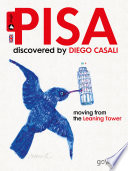 Pisa discovered by Diego Casali  Moving from the Leaning Tower
