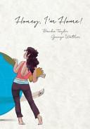 Honey  I m Home