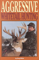 Aggressive Whitetail Hunting