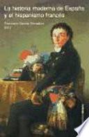 La historia moderna de España y el hispanismo francés