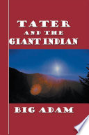 Tater and the Giant Indian