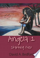 Angela 1 Starting Over