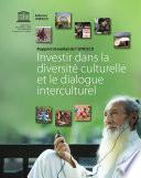 Investir dans la diversité culturelle et le dialogue interculturel