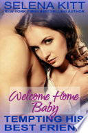 Tempting His Best Friend  Welcome Home  Baby  Steamy  Breeding  Impregnation  Barely Legal  Taboo Romance  Erotic Sex Stories