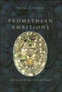 Promethean Ambitions