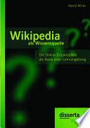 """Wikipedia als Wissensquelle: Die Online-Enzyklop""""die als Basis einer Lernumgebung"""