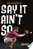 Say It Ain t So