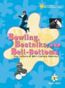 Bowling  Beatniks  and Bell bottoms  1940s 1950s