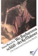 Wo Barbarossa schläft--der Kyffhäuser