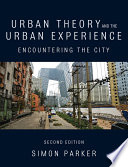 Urban Theory and the Urban Experience