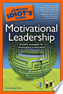 The Complete Idiot s Guide to Motivational Leadership