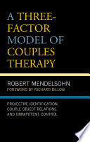 A Three Factor Model Of Couples Therapy