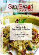 Sani Sapori CookBooks   L Arte della Semplicit   in Cucina