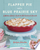 Flapper Pie and a Blue Prairie Sky