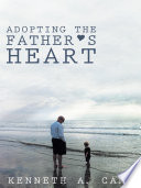 Adopting the Father   s Heart