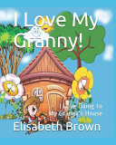 I Love My Granny : all of the things that she didn't let...