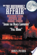 The Rheinbholz Affair  including other suspense and horror stories  Inside the Black Labyrinth  and  Full Moon  Book PDF