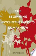 The Beginning Psychotherapist s Companion
