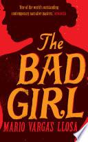The Bad Girl by Mario Vargas Llosa