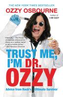 Trust Me I M Dr Ozzy