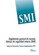 Reglamento general de normas b  sicas de seguridad minera  SMI