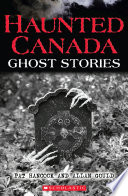 Haunted Canada  Ghost Stories