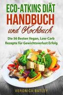 Eco-atkins Dit Handbuch Und Kochbuch