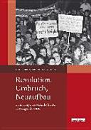 Revolution, Umbruch, Neuaufbau