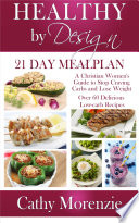 Healthy by Design: 21 Day Meal Plan