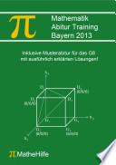 Mathematik Abitur Training Bayern 2013
