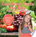 Cool Food Facts for Kids : Food Book for Children | Children's Science & Nature Books