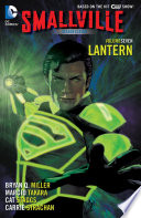 Smallville Season 11 Vol. 7: Lantern : expand as clark kent becomes the newest...