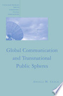 Global Communication And Transnational Public Spheres