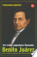 Un Indio zapoteco llamado Benito Ju  rez