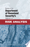 Review of the Department of Homeland Security s Approach to Risk Analysis