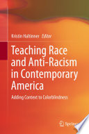 Teaching Race and Anti Racism in Contemporary America