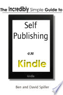 The Incredibly Simple Guide To Self Publishing On Kindle
