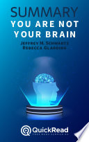 You Are Not Your Brain By Jeffrey M Schwartz And Rebecca Gladding Summary
