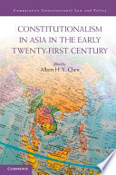 Constitutionalism in Asia in the Early Twenty First Century
