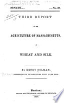 Third Report of the Agriculture of Massachusetts  on Wheat and Silk