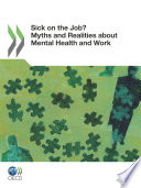 Mental Health and Work Sick on the Job  Myths and Realities about Mental Health and Work