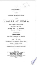 A Description of the Character  Manners and Customs of the People of India  and of Their Institutions  Religious and Civil