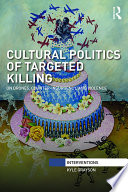 Cultural Politics Of Targeted Killing : drones - has become a defining feature of...