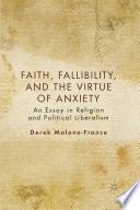 Faith  Fallibility  and the Virtue of Anxiety