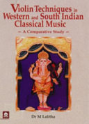 Violin Techniques in Western and South Indian Classical Music Encyclopedia On The Different Techniques