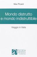 Mondo distrutto e mondo indistruttibile  Viaggio in Italia