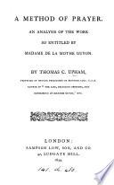 A method of prayer  an analysis of the work so entitled by madame de La Mothe Guyon
